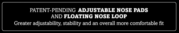 patent pending adjustable nose pads and floating nose loop